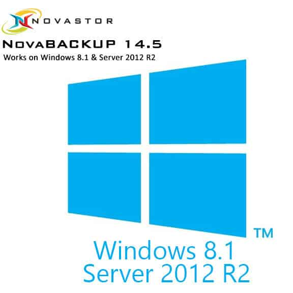 NovaBACKUP 14.5 works on Windows 8.1