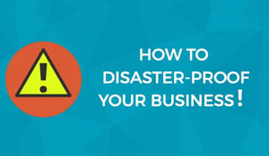 6 Ways to Make Sure Your Business is Disaster Proof