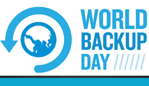 Are You Prepared for World Backup Day?